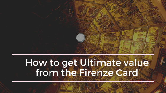 How to get Ultimate value from the Firenze Card