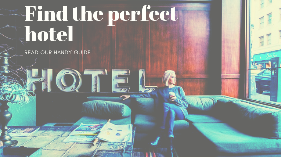 Find the perfect hotel. Read our handy guide.