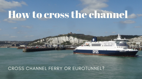 How to cross the channel. Cross channel ferry or eurotunnel?