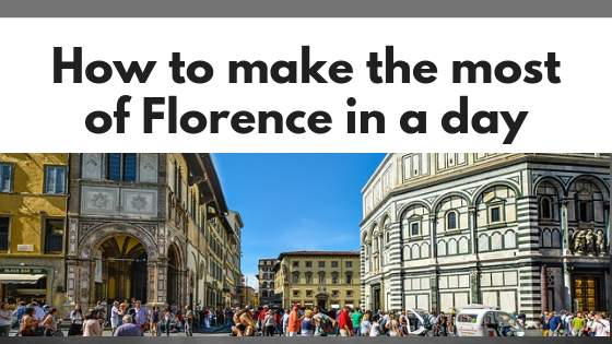 How to make the most of Florence in a day
