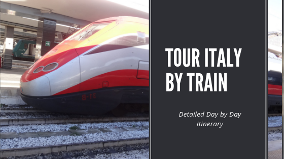 Tour Italy by Train@ Detailed day by day itinerary
