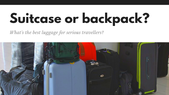 Suitcase or backpack? What's the best luggage for serious travellers?