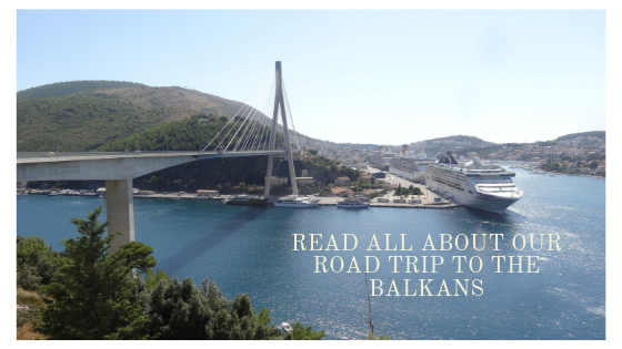 Read all about our road trip to the Balkans