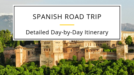 Spanish Road Trip Day by Day Itinerary