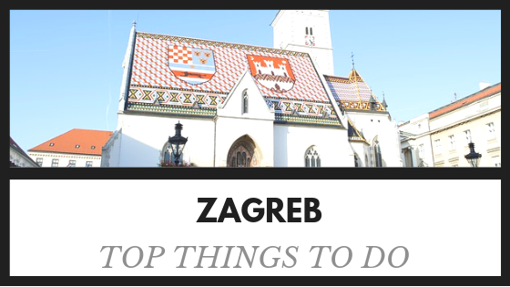 Zagreb Top things to do