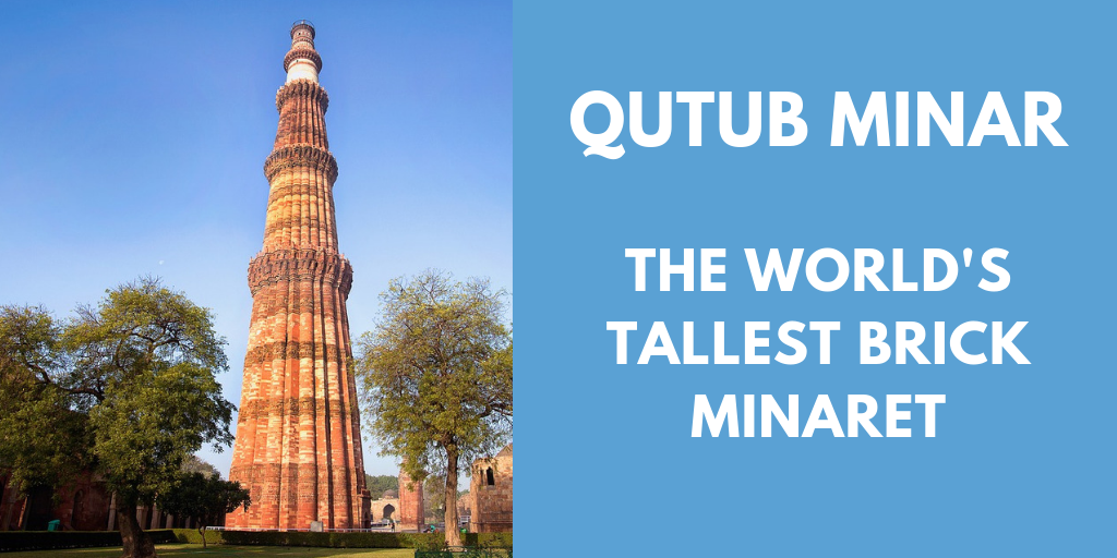 Qutub Minar The World's Tallest Brick Minaret