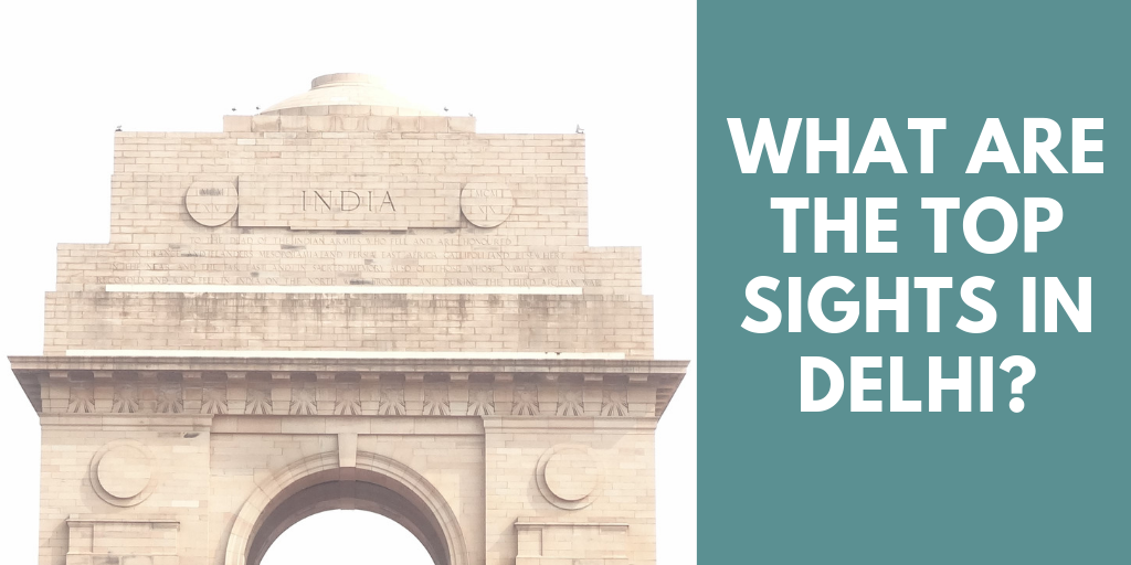 What are the top sights in Delhi?