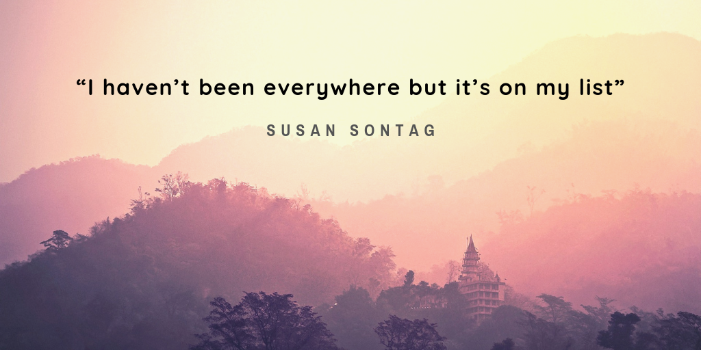 Beat places to visit in India   haven't been everywhere but it's on my list - Susan Sontag
