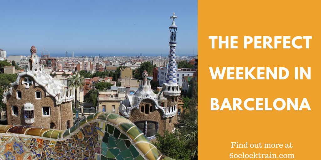 The Perfect Weekend in Barcelona