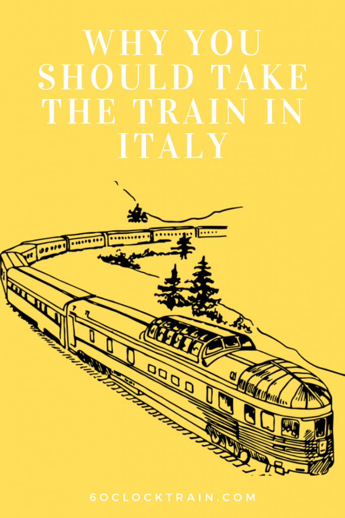 Why you should take the train to Italy