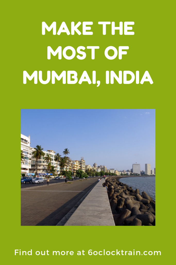 Make the Most of Mumbai India