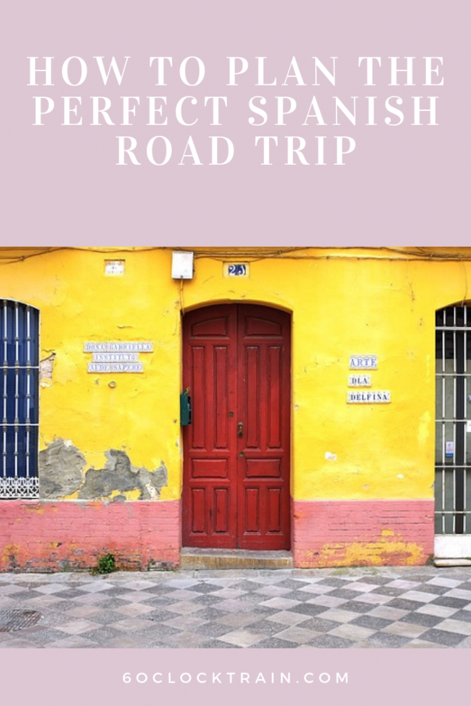 How to plan the perfect Spanish Road Trip