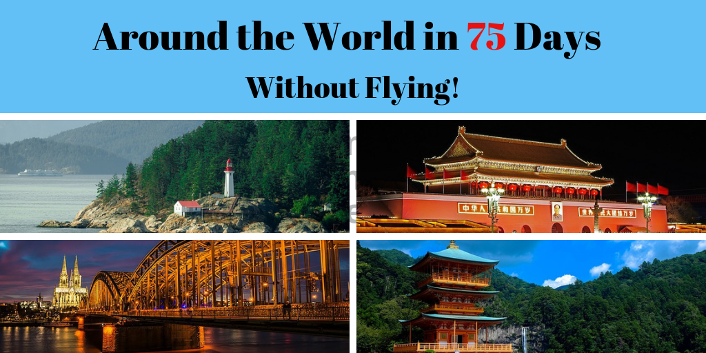 Around the world in 75 days without flying