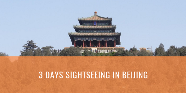 3 Days Sightseeing in Beijing