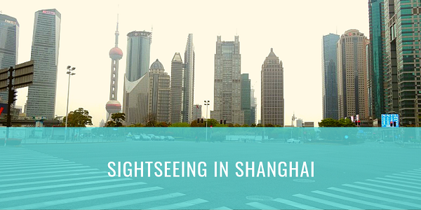 Sightseeing in Shanghai