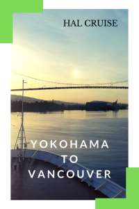 What's it like to take a Transpacific Cruise from Yokohama to Vancouver. Read about our Yokohama to Vancouver Cruise on Holland America's Volendam.