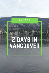 How to spend 2 days in Vancouver. Explore downtown Vancouver, Stanley Park, Granville Island on day 1 with North Vancouver and Grouse Mountain on day 2. #Canada #Vancouver