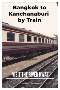 How to get from Bangkok to Kanchanaburi by train. A cheap and fun way to visit Kanchanburi to see the famous Brdige over the River Kwai. #Thailand #Kanchanaburi #RiverKwai